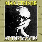 Max Steiner At The Movies