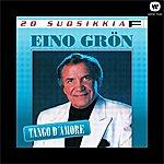 Eino Grön 20 Suosikkia / Tango D'amore