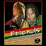 Jah Mason Friends (Feat. Unstoppable Fyah)