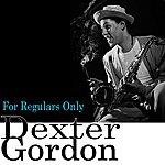 Dexter Gordon For Regulars Only
