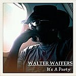 Walter Waiters It's A Party