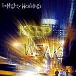 The Mighty Weaklings Keep It Weak