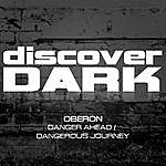 Oberon Danger Ahead / Dangerous Journey
