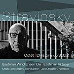 Eastman Wind Ensemble Stravinsky: Octet & L'histoire Du Soldat