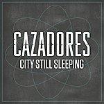Cazadores City Still Sleeping