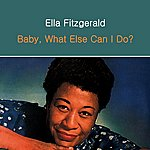 Ella Fitzgerald Baby, What Else Can I Do