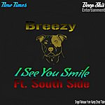 Breezy I See You Smile (Feat. South Side)