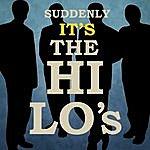 The Hi-Lo's Suddenly It's The Hi-Lo's