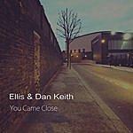 Ellis You Came Close - Single