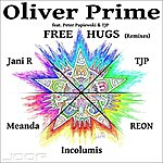 Oliver Prime Free Hugs (Remixes) (Featuring Peter Papiewski And Tjp)