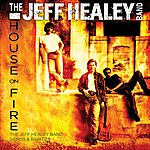 The Jeff Healey Band House On Fire: The Jeff Healey Band Demos & Rarities