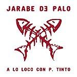 Jarabe De Palo A Lo Loco Con P. Tinto