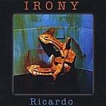 Ricardo Irony