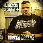 Juan Gotti Broken Dreams