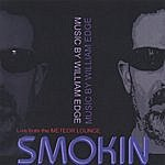 William Edge Smokin: Live From The Meteor Lounge
