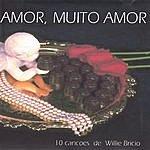 Willie Bricio Amor, Muito Amor