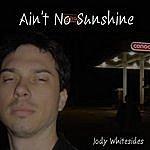 Jody Whitesides Ain't No Sunshine - Single