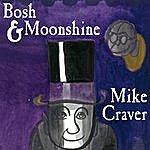 Mike Craver Bosh & Moonshine
