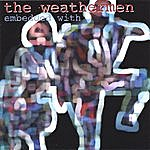 The Weathermen Embedded With The Weathermen
