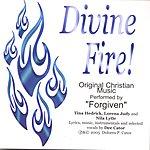 Forgiven Divine Fire!