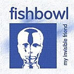 Fishbowl My Invisible Friend