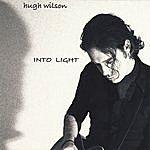 Hugh Wilson Into Light