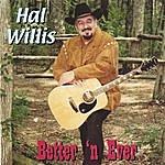 Hal Willis Bettter' N Ever