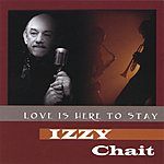 Izzy Chait Love Is Here To Stay