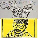 John Huss Folk 'n' Roll/Pie Aren't Squared