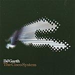 DJ Garth The Cisco System