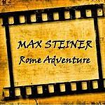 Max Steiner Rome Adventure