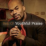 Youthful Praise Best Of Youthful Praise (Featuring J.J. Hairston)
