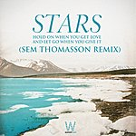 Stars Hold On When You Get Love And Let Go When You Give It Sem Thomasson Remix