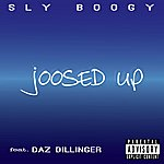 Sly Boogy Joosed Up (Feat. Daz Dillinger)