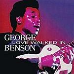 George Benson Love Walked In