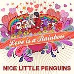 Nice Little Penguins Love Is A Rainbow