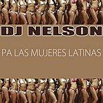 DJ Nelson Pa Las Mujeres Latinas