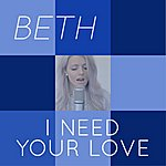 Beth I Need Your Love (Tribute To Calvin Harris & Ellie Goulding)
