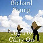 Richard Young Hard To Carry On