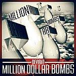 Deviant Million Dollar Bombs