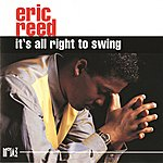 Eric Reed It's All Right To Swing