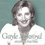 Gayle Ackroyd Anything But Blue