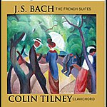 Colin Tilney Bach: The French Suites