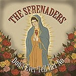 The Serenaders Don't Ever Tell Her No - Ep