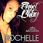 Rochelle Angel Baby - Single