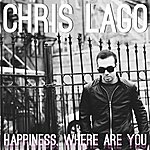 Chris Lago Happiness, Where Are You