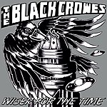 The Black Crowes Wiser For The Time