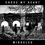 Cross My Heart Miracles - Single