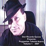Don Ricardo Garcia Don Ricardo Garcia Presenta Reggaeton Talento Nuevo Volume 1 2007