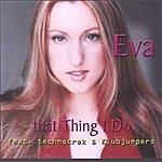 Eva That Thing I Do
